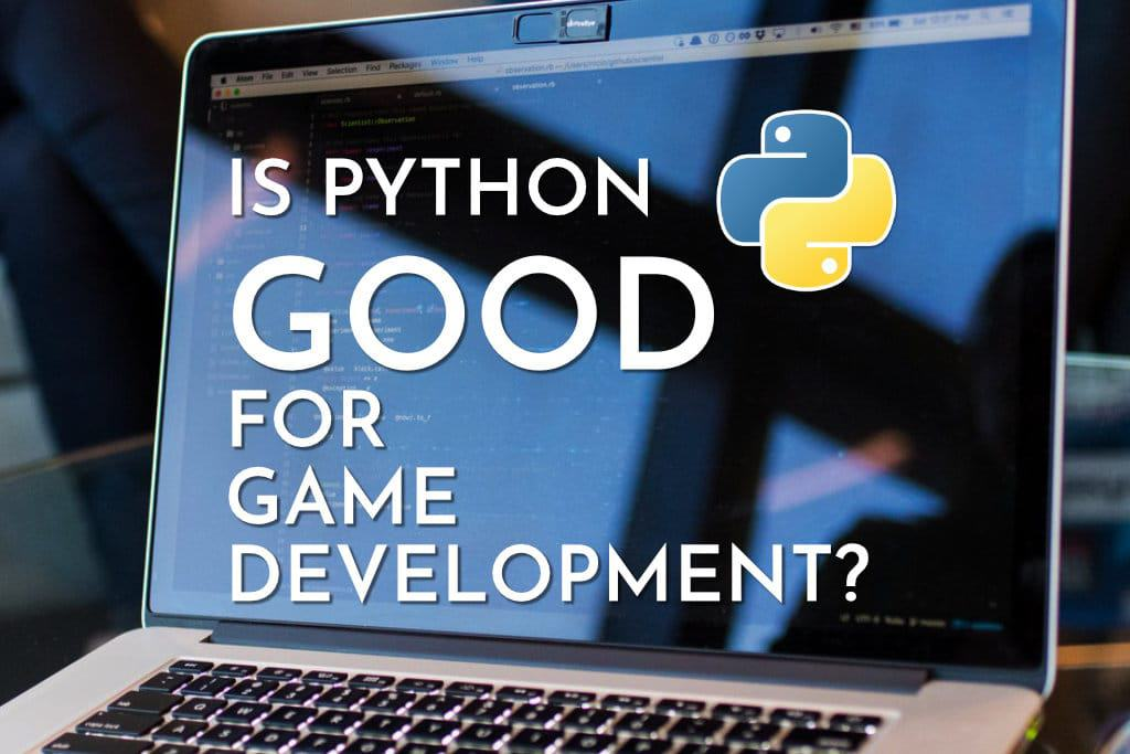 Is Python Good For Game Development Gaming Shift